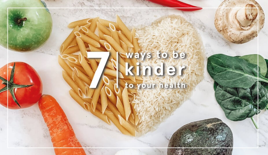 7 Way To Be Kinder To Your Health